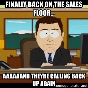 south park aand it's gone - FInally back on the sales floor... AAAAAAnd theyre calling back up again