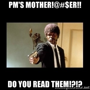 ENGLISH DO YOU SPEAK IT - PM's Mother!@#$er!! Do you read them!?!?