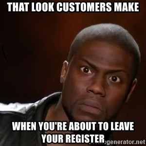 kevin hart nigga - That look customers make when you're about to leave your register