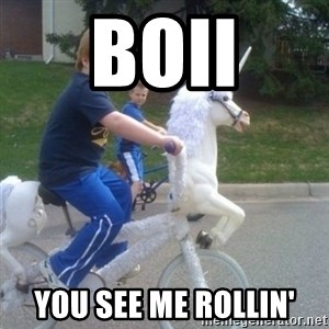 unicorn - Boii you see me rollin'
