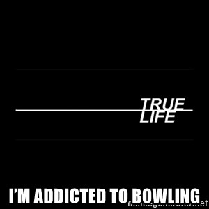 MTV True Life - I'm addicted to bowling