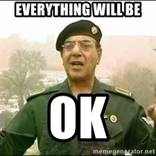 Baghdad Bob - Everything Will Be OK