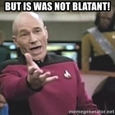 Picard Wtf - but is was not blatant!