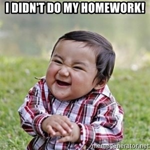 evil toddler kid2 - I didn't do my homework!