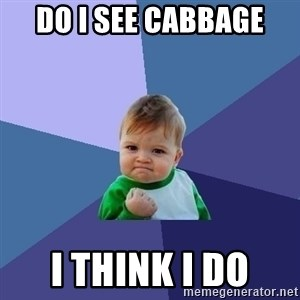 Success Kid - do i see cabbage  i think i do
