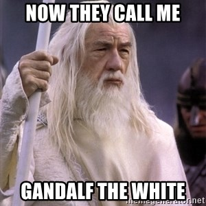 White Gandalf - Now they call me Gandalf the White