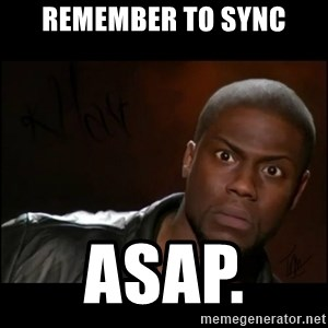 Kevin Hart Wait - Remember to sync Asap.