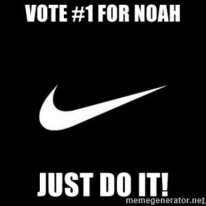 Nike swoosh - vote #1 for Noah  Just do it!