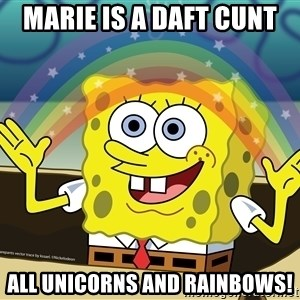 spongebob rainbow - Marie is a daft cunt All unicorns and rainbows!