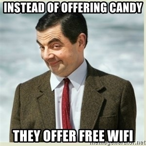 MR bean - instead of offering candy they offer free wifi
