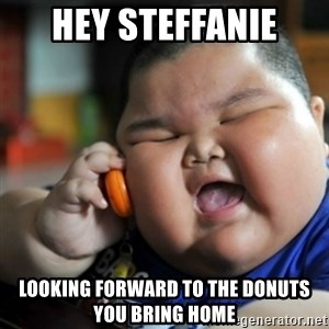 fat chinese kid - HEY Steffanie Looking forward to the donuts you bring home