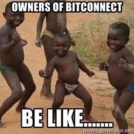 african children dancing - owners of bitconnect be like.......