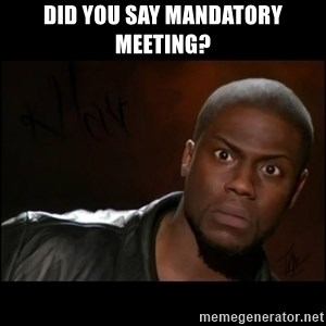 Kevin Hart Wait - Did you say Mandatory meeting?