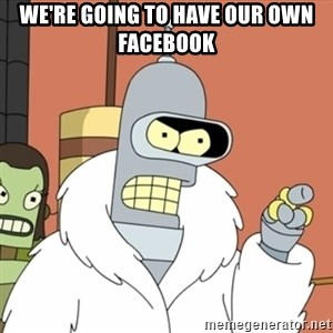 bender blackjack and hookers - We're going to have our own Facebook