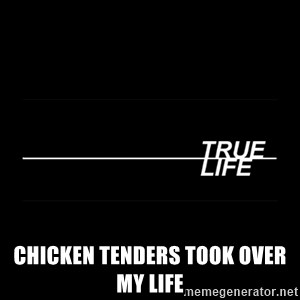 MTV True Life - Chicken tenders took over my life