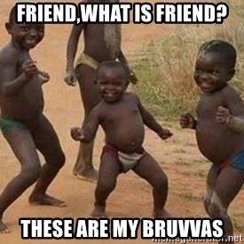 african children dancing - friend,what is friend? these are my bruvvas