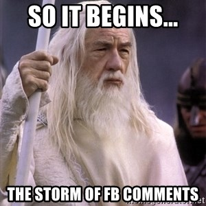 White Gandalf - So it begins... The storm of FB comments