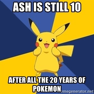 Pokemon Logic  - ash is still 10 after all the 20 years of pokemon
