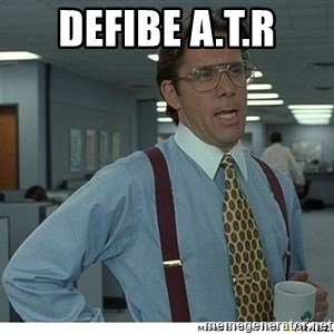 That would be great - DEFIBE A.T.R