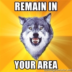 Courage Wolf - Remain in Your Area