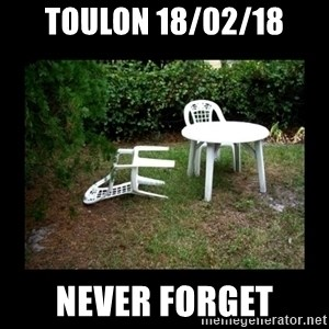 Lawn Chair Blown Over - TOULON 18/02/18 NEVER FORGET