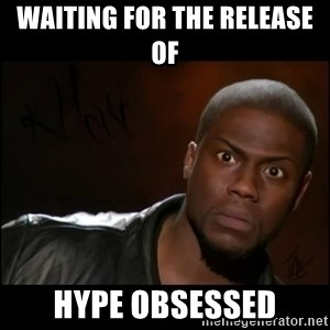 Kevin Hart Wait - Waiting for the release of  Hype Obsessed