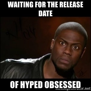Kevin Hart Wait - Waiting for the release date of Hyped Obsessed