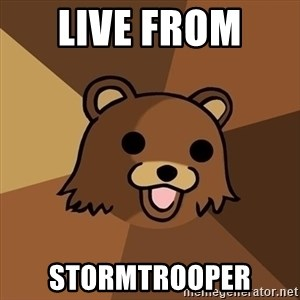 Pedobear - Live from  Stormtrooper