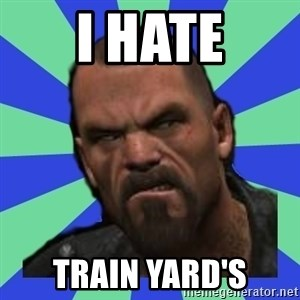 Hates Everything Francis - i hate train yard's