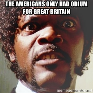 Mad Samuel L Jackson - The Americans only had odium for Great Britain