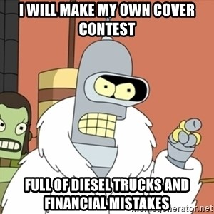 bender blackjack and hookers - I will make my own Cover contest  Full of diesel trucks and financial mistakes