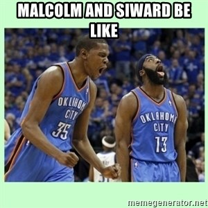 durant harden - Malcolm and Siward be like