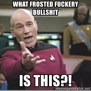 star trek wtf - What frosted fuckery bullshit Is this?!