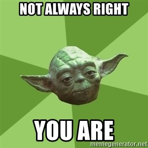 Advice Yoda Gives - Not always right You are