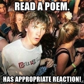 Sudden clarity clarence - Read a poem. Has appropriate reaction!