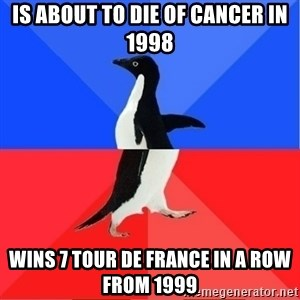 Socially Awkward to Awesome Penguin - IS ABOUT TO DIE OF CANCER IN 1998 WINS 7 TOUR DE FRANCE IN A ROW FROM 1999