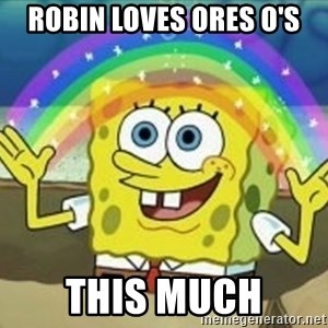 Spongebob - Robin loves ores o's This much