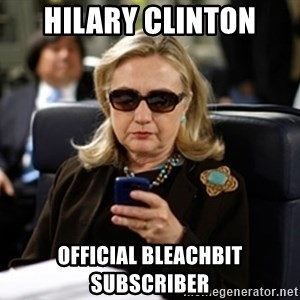 Hillary Clinton Texting - Hilary Clinton OFFICIAL Bleachbit subscriber