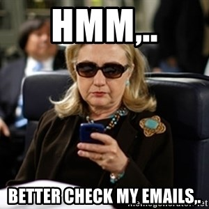 Hillary Clinton Texting - hmm,.. better check my EMAILS,.