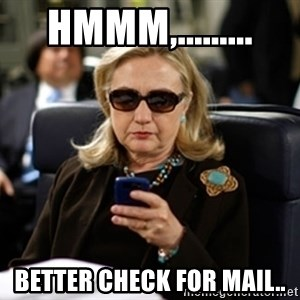 Hillary Clinton Texting - hmmm,......... better check for mail..