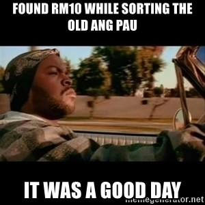 Ice Cube- Today was a Good day - found rm10 while sorting the old ang pau it was a good day