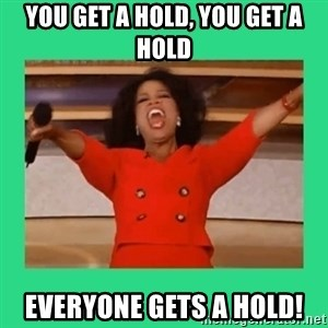 Oprah Car - you get a hold, you get a hold everyone gets a hold!