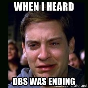 crying peter parker - when i heard  dbs was ending