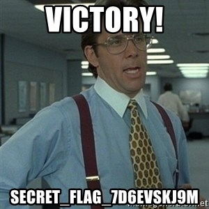 Office Space Boss - Victory! SECRET_FLAG_7d6eVSKJ9M