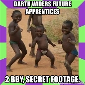 african kids dancing - darth vaders future apprentices 2 BBY, Secret Footage.