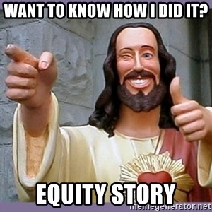 buddy jesus - want to know how i did it? equity story