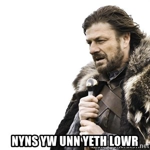 Winter is Coming - Nyns yw unn yeth lowr