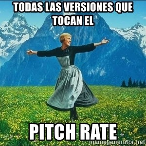 Look at all the things - Todas las versiones que tocan el pitch rate