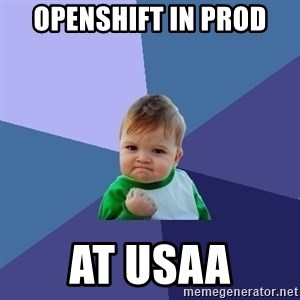 Success Kid - Openshift in prod at usaa