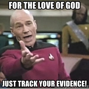 star trek wtf - for the love of god just track your evidence!